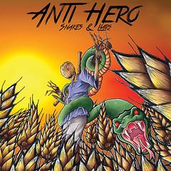 """ANTI-HERO: IL NUOVO EP """"SNAKES & LIARS"""" DISPONIBILE DAL 17 MARZO VIA THIS IS CORE! (Punkadeka.it) Tags: antihero thisiscore"""