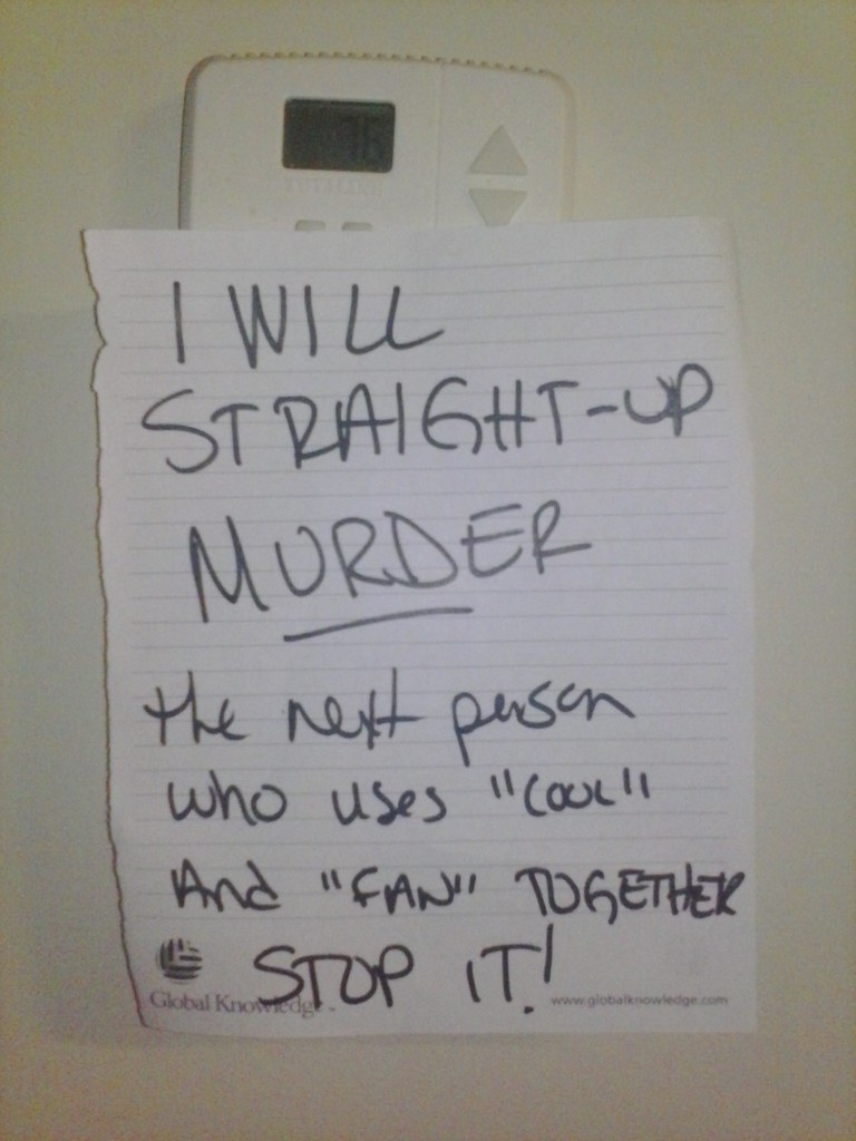 """I will straight up MURDER the next person who uses """"Cool"""" and """"Fan"""" together. STOP IT!"""