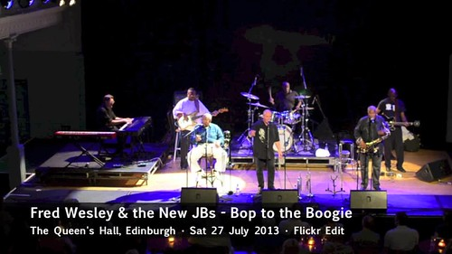 Fred Wesley & the New JBs - Bop to the Boogie - Sat 27 July 2013