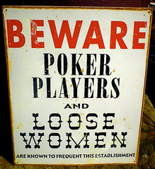 Beware (See El Photo) Tags: old red black color colour sign yellow fun funny colore beware poker faded signage players couleur funnysign yellowish loosewomen pokerplayers
