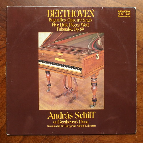 Beethoven - Bagatelles op.119, op.126, 5 little Pieces Woo, Polonaise op.89 - Andras Schiff on Beethoven's Forte Piano in Hungarian Nat. museum, Hungaroton SLPX 11885