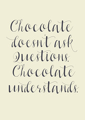 Chocolate doesn't ask questions, chocolate understands, illustration, fine art print (Stefano Reves) Tags: chocolateunderstands cocoa cioccolato chocolate food shabbychic love friend inspirational humor humour fun funny understand sillyquestions quote inspiration inspirationa motivation motivational typography drink beverage interiordesign homedecor walldecorations chic pinkwhite yellow elegant elegance cioccolata