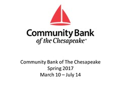 "Community Bank of the Chesapeake March 10 - July 14, 2017 • <a style=""font-size:0.8em;"" href=""https://www.flickr.com/photos/124378531@N04/33757246755/"" target=""_blank"">View on Flickr</a>"