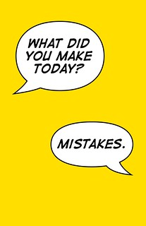 .What did you make today?. .Mistakes.