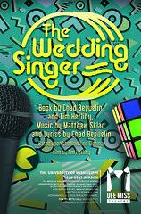 The Wedding Singer (olemisstheatre) Tags: poster 2016 theweddingsinger 11x17