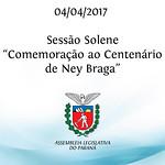 Sessão Solene em Comemoração ao Centenário de Ney Braga