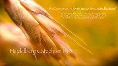 """13. Can we ourselves make this satisfaction? (Coram Deo """"Living Before The Face of God"""") Tags: world saved life light love broken church public rock flesh truth worship king christ heart god faith father jesus son grace christian bible priest christianity wisdom creator inspirational suffering prophet gospel biblical praise redeemer behold eternal savior sins scriptures goodnews evangelism prophecy proclamation theway everlasting counseling discipleship 1563 reformation counsel provider sanctification catechism gracealone scripturealone christalone john925 faithalone inerrand heedelberg jcfong johnninetwentyfive godsgloryalone"""