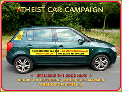 THEIST CAR CAMPAIGN - IGNORE THE DEPRESSING, NO HOPE, ATHEIST BUS CAMPAIGN - THERE IS HOPE AFTER ALL - GOD CERTAINLY DOES EXIST.