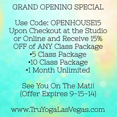 There's a NEW YOGA STUDIO in Las Vegas!!!!! Yessssss!!! Make sure to join in on Tru Yoga's Amazing Grand Opening Special!!! Here it comes... Use Code: OPENHOUSE15 Upon Checkout at the Studio or Online and Receive 15% OFF of ANY Class Package 5 Class Pack (elinorecohenyoga) Tags: new las vegas make yoga studio see amazing code you or 15 grand it any off here class september special offer mat join use online opening sure comes receive package month unlimited checkout upon 08 theres tru on the 2014 yogas expires yessssss 91514 1 5 0734pm openhouse15 10 wwwtruyogalasvegascom lasvegasyoga truyogalasvegas