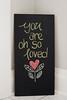 you are oh so loved (jojoannabanana) Tags: love home handwriting chalk heart doodle chalkboard 3652014