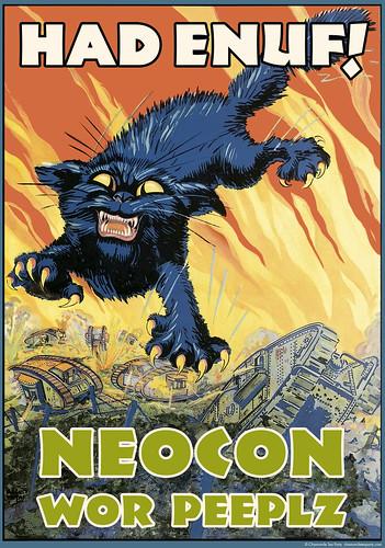 Had Enuf! NeoCon Wor Peeplz