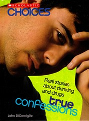 True Confessions:  Real Stories about Drinking and Drugs (Vernon Barford School Library) Tags: new school true john real reading book high adult library libraries hard young reads drinking teenagers teens books read alcoholism teen cover alcohol addictions user drugs use junior drug teenager covers bookcover alcoholic middle choices stories youngadult vernon addiction addict recent abuse bookcovers nonfiction users confession confessions hardcover scholastic alcoholics addicts druguse lifeskills barford conduct drugusers abuser abusers conductoflife hardcovers druguser alcoholuse diconsiglio alcoholuser 9780531188484