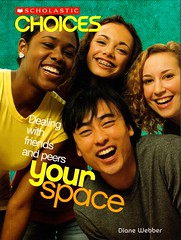 Your Space:  Dealing with Friends and Peers (Vernon Barford School Library) Tags: new school friends reading book high friend friendship adult library libraries space hard young reads books read diane relationship your cover junior covers bookcover middle choices webber pressure youngadult vernon relationships recent bookcovers peer nonfiction peers dealing hardcover scholastic peerpressure friendships lifeskills barford conduct conductoflife hardcovers 9780531188491