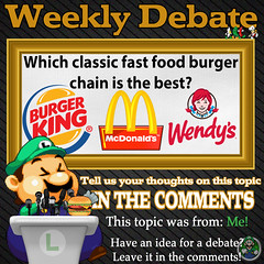 Weekly Debate- Which Classic Fast Food Burger Chain is the Best? (Luigi Fan) Tags: mcdonalds wendys burger king