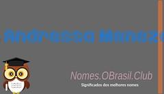 O SIGNIFICADO DO NOME ANDRESSA MENEZES (Nomes.oBrasil.Club) Tags: significado do nome andressa menezes