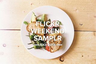 Flickr Weekend Samplr XXII/2014