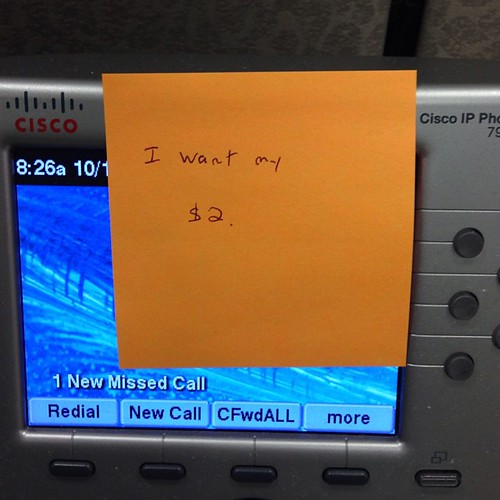 I've been working from home for the last week and a half.  I come back into the office to be greeted  by this post-it.  #betteroffdead #twodollars #lanemeyer