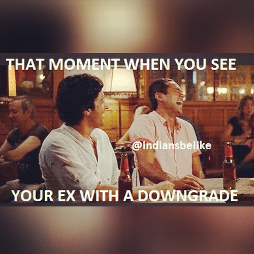 indiansbelike If it aient me then he is a #downgrade ! #exgirlfriend