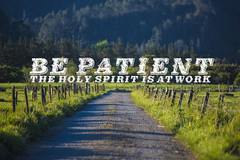Be Patient (Forgiven!) Tags: road trees love work fence found lost graphics god spirit country jesus patient holy dirt land scripture patience inme