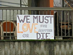 We Must Love One Another or Die (knightbefore_99) Tags: love die sign vancouver message medium eastvan right must another peace bless cool awesome true great
