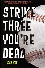 Strike Three You're Dead (Vernon Barford School Library) Tags: new school fiction friends philadelphia sports sport mystery reading book high teams team friend friendship baseball library libraries hard reads books read josh cover junior murder novel phillies covers bookcover middle bestfriend vernon recent homicide bookcovers bestfriends berk novels fictional hardcover friendships barford hardcovers vernonbarford 9780375870088