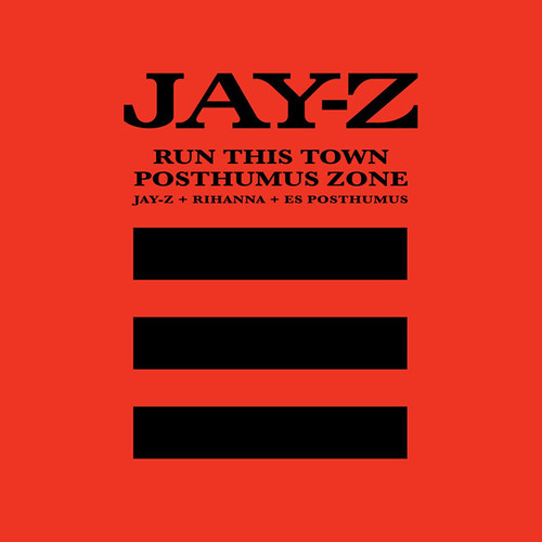 Jay-Z, Rihanna & E.S. Posthumus - Run This Town / Posthumus Zone (Medley) [Single]