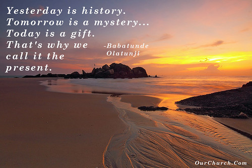 quote-liveintentionally-yesterday-is-history-tomorrow-is-a