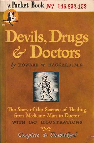 Howard W. Haggard, M. D. - Devils, Drugs & Doctors (1946, Pocket Book #379)
