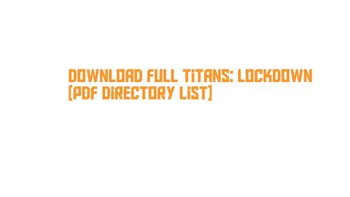 Download Full Titans: Lockdown [PDF Directory List]