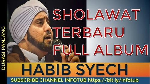 Habib Syech Sholawat Terbaru Full Album Durasi Satu Jam Merdu Membuat Hati Adem