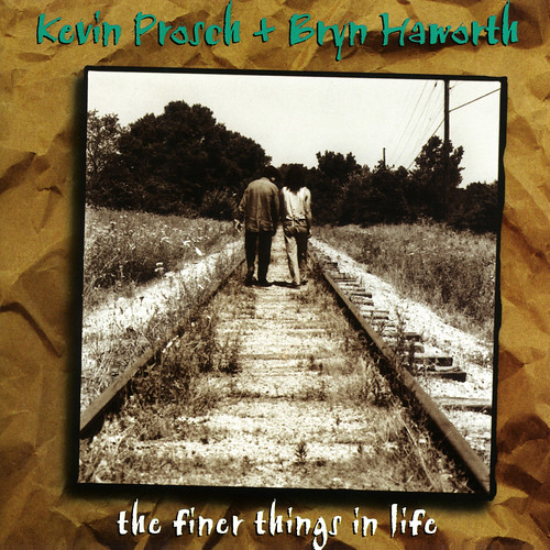 The Finer Things In Life - Kevin Prosch & Bryn Haworth