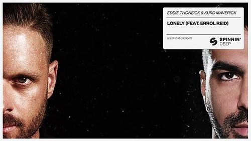 Eddie Thoneick & Kurd Maverick - Lonely (feat. Errol Reid) [Official Audio] - Spinnin' Records #YouTube #SpininRecords #LuigiVanEndless #Records #Demo #Promotion #TalentPool #Videos #News #ElectronicMusic #Music #Artist https://youtu.be/fLgtSuUdTO4 Eddie