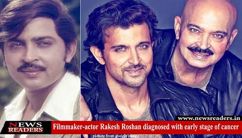 Filmmaker-actor Rakesh Roshan diagnosed with early stage of cancer