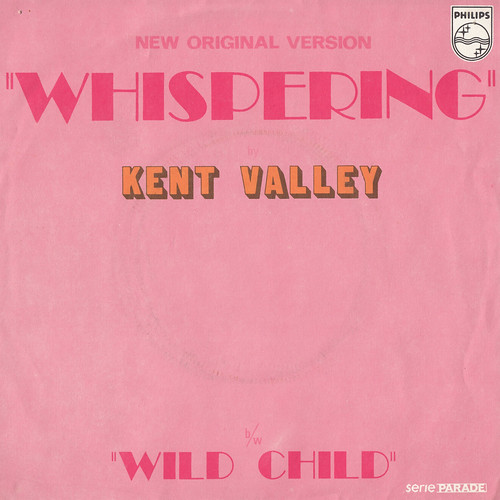 Kent Valley - Whispering/Wild child 45rpm