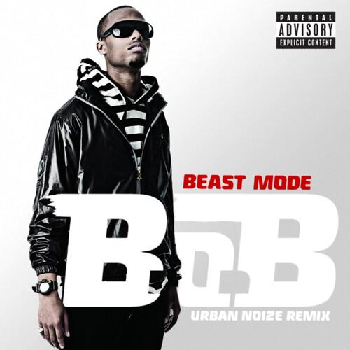 B.o.B - Beast Mode (Urban Noize Remix)