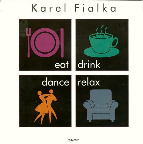 Fialka, Karel - 4 - Eat Drink Dance... - D - 1987