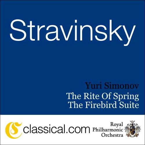Igor Stravinsky The Rite Of Spring Yuri Simonov Classical.com Music