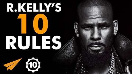 R. Kelly's Top 10 Rules For Success (@rkelly)