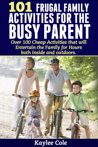 101 Frugal Family Activities for the Busy Parent review