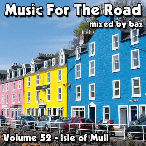 2013-04 (Music For The Road Volume 52 - Isle Of Mull) - Front Cover