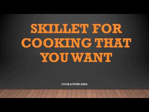 skillet for cooking that you want