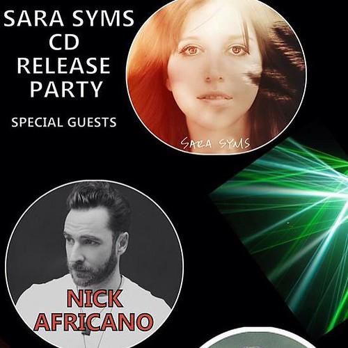Oct 9 is the Sara Syms Official CD Release Party with Special Guests Nick Africano and vina!