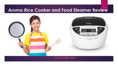 =====Aroma Rice Cooker and Food Steamer Review======