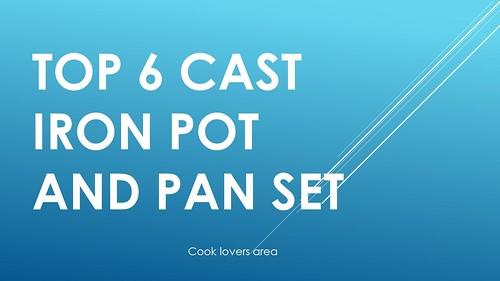 Top 6 cast iron pot and pan set