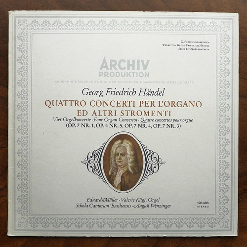 Handel - 4 Organ Concertos op.7 No.1,3,4 & op.4 No.5 - Eduard Muller & Valerie Kagi Orgel Orgue, Schola Cantorum Basiliensis, August Wenzinger, DGG Archiv 198 486
