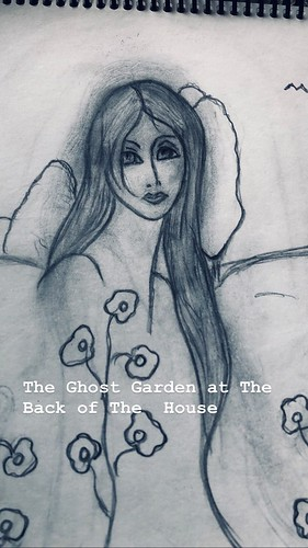 The Ghost Garden at The Back of The House...I am always in the mood for Ghosts👀Just a ghostly drawing I did of a ghost girl in the backyard of a house.