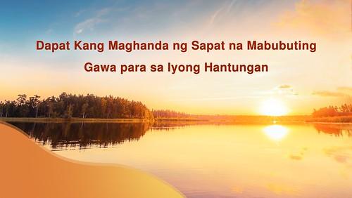 Dapat Kang Maghanda ng Sapat na Mabubuting Gawa para sa Iyong Hantungan (Tagalog Dubbed)