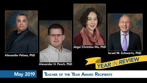 May 2019 - Teacher of the Year - Alexander Pelaez, PhD, Jingsi Christina Wu, PhD, Israel M. Schwartz, PhD