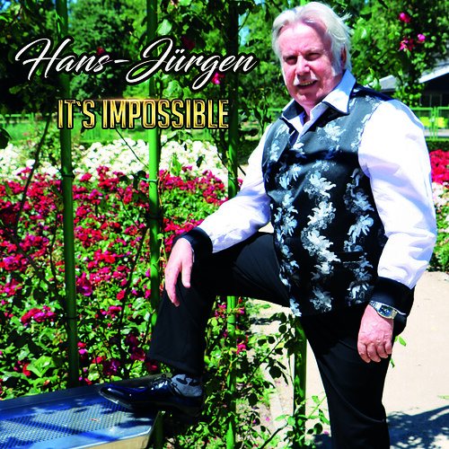 Hans Jurgen - It`s Impossible (Music by Armando Manzanero), Kasteeltuin Slot Assumburg