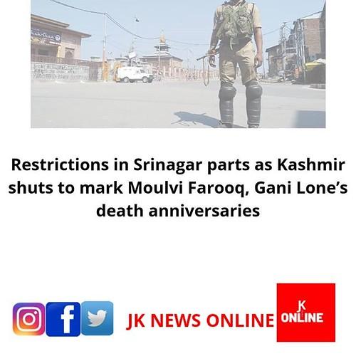 Restrictions in Srinagar parts as Kashmir shuts to mark Moulvi Farooq, Gani Lone's death anniversaries #shutdown #JRL #kashmirShutdown #kashmir #jknewsonline